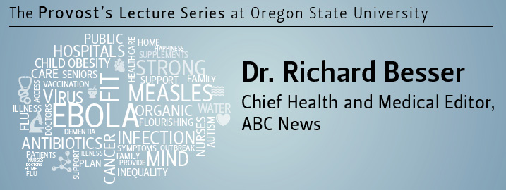 Dr. Richard Besser, Chief Health and Medical Editor, ABC News