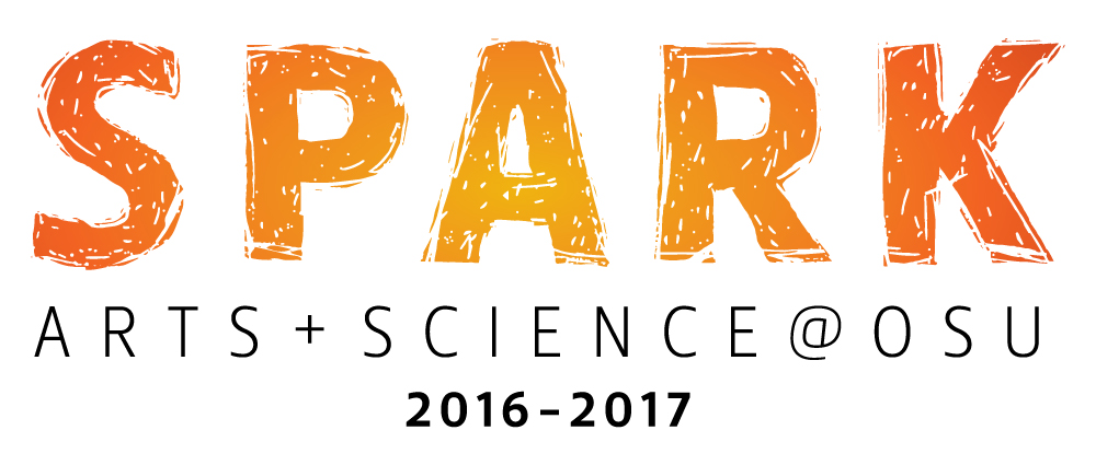 SPARK: Arts + Science @ OSU 2016-2017