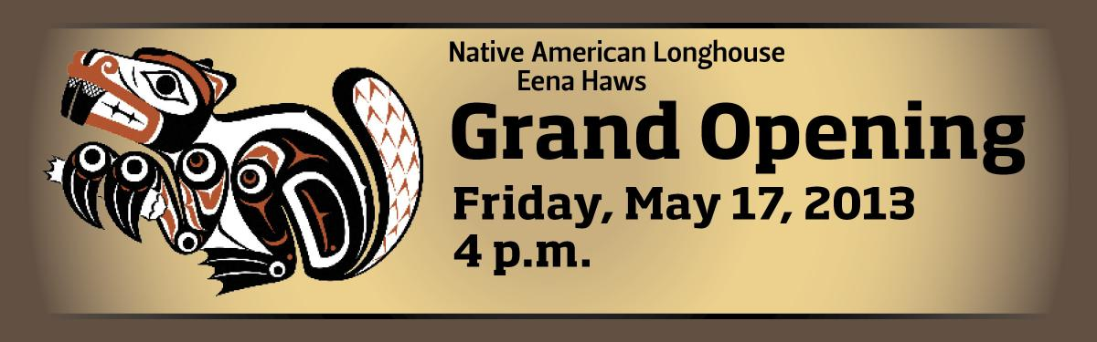 Longhouse grand opening poster